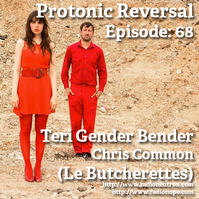 Ep068: Teri Gender Bender / Chris Common (Le Butcherettes)