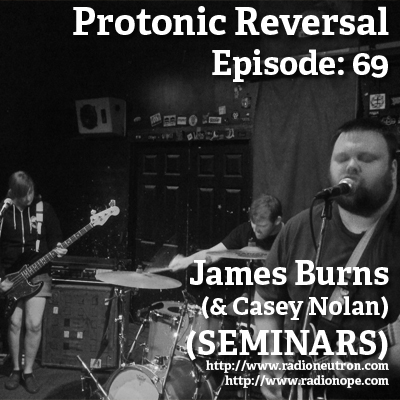 Ep069: James Burns (SEMINARS / Police Teeth)