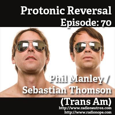 Ep070: Phil Manley/Sebastian Thomson (Trans Am)