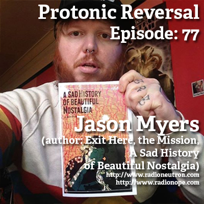 Ep077: Jason Myers (Author: Exit Here, A Sad History of Beautiful Nostalgia, The Mission)