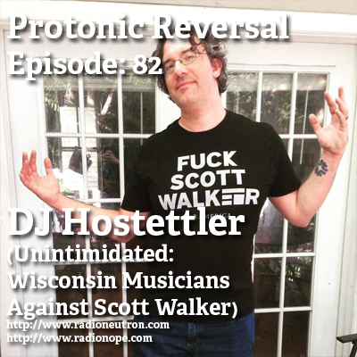 Ep082: DJ Hostettler (Unintimidated: Wisconsin Musicians Against Scott Walker)