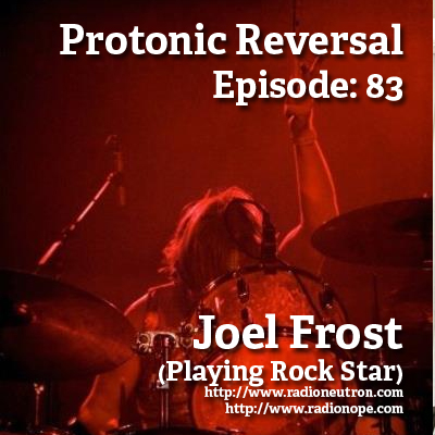 Ep083: Joel Frost (Playing Rock Star)