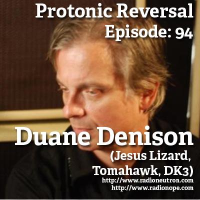 Ep094: Duane Denison (the Jesus Lizard, Tomahawk, DK3)