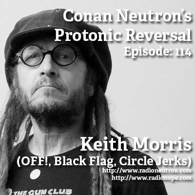 Ep114: Keith Morris (OFF!, Black Flag, Circle Jerks)