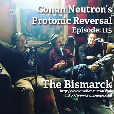 Ep115: The Bismarck (Chris Jury, Dan Mohr, Eric Fundingsland)