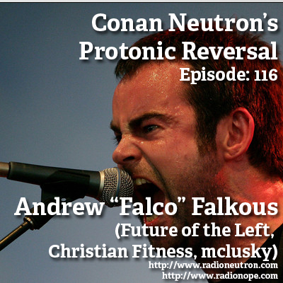 "Ep116: Andrew ""Falco"" Falkous (Future of the Left, christian fitness, mclusky)"