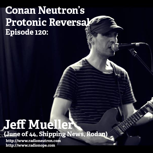 Ep120: Jeff Mueller (June of 44, Shipping News, Rodan)