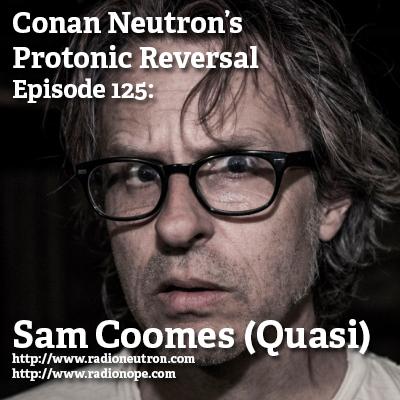 Ep125: Sam Coomes (Quasi)