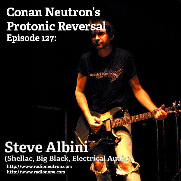 Ep127: Steve Albini (Shellac, Big Black, Engineer)