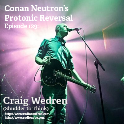 Ep129: Craig Wedren (Shudder to Think)