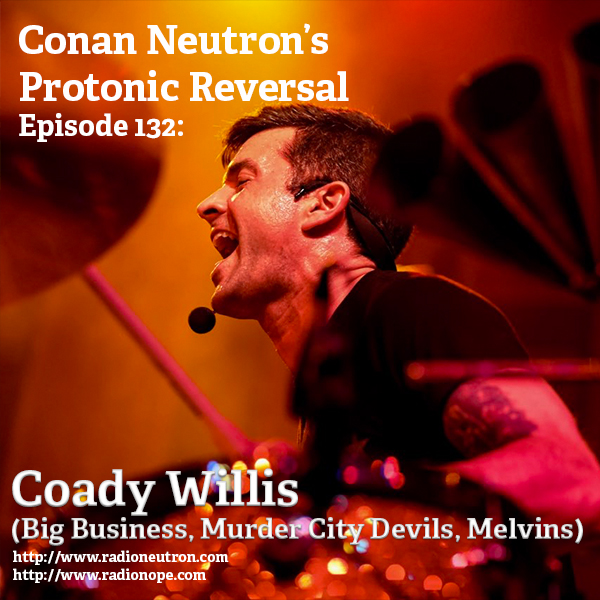 Ep132: Coady Willis (Big Business, Murder City Devils, Melvins)