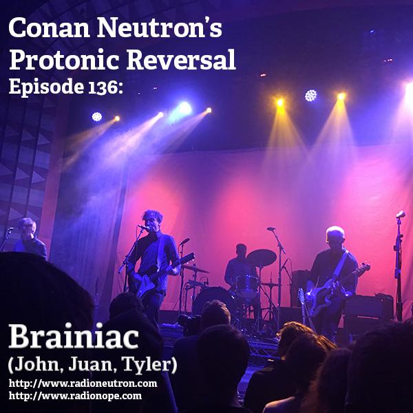 Ep136: Brainiac (John, Juan, Tyler)