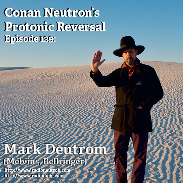 Ep139: Mark Deutrom (Bellringer, Melvins)