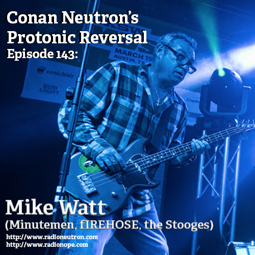 Ep143: Mike Watt (Minutemen, fIREHOSE, The Stooges)