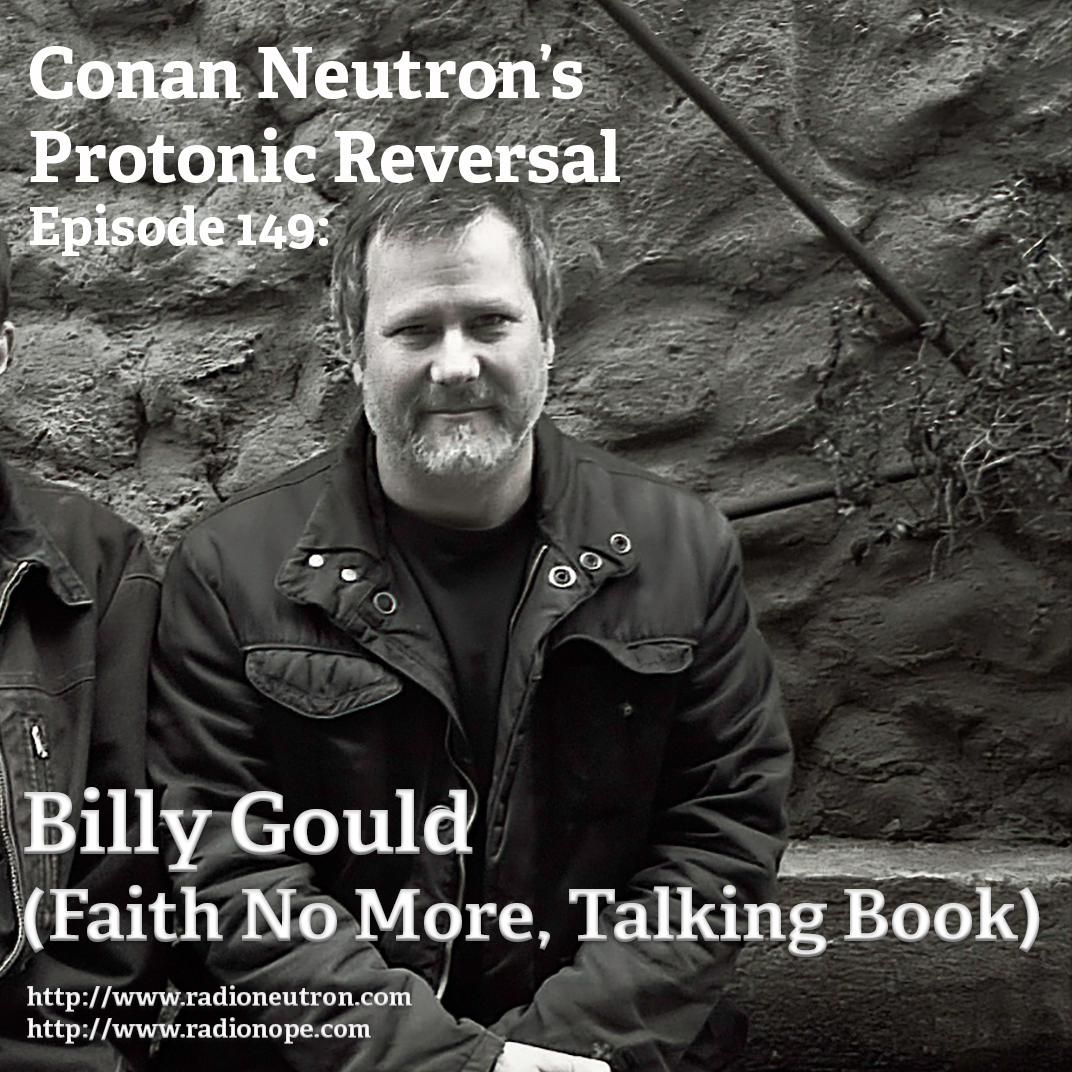Ep149: Billy Gould (Faith No More, Talking Book)