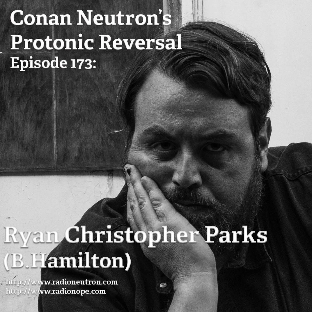 Ep173: Ryan Christopher Parks (B. Hamilton)