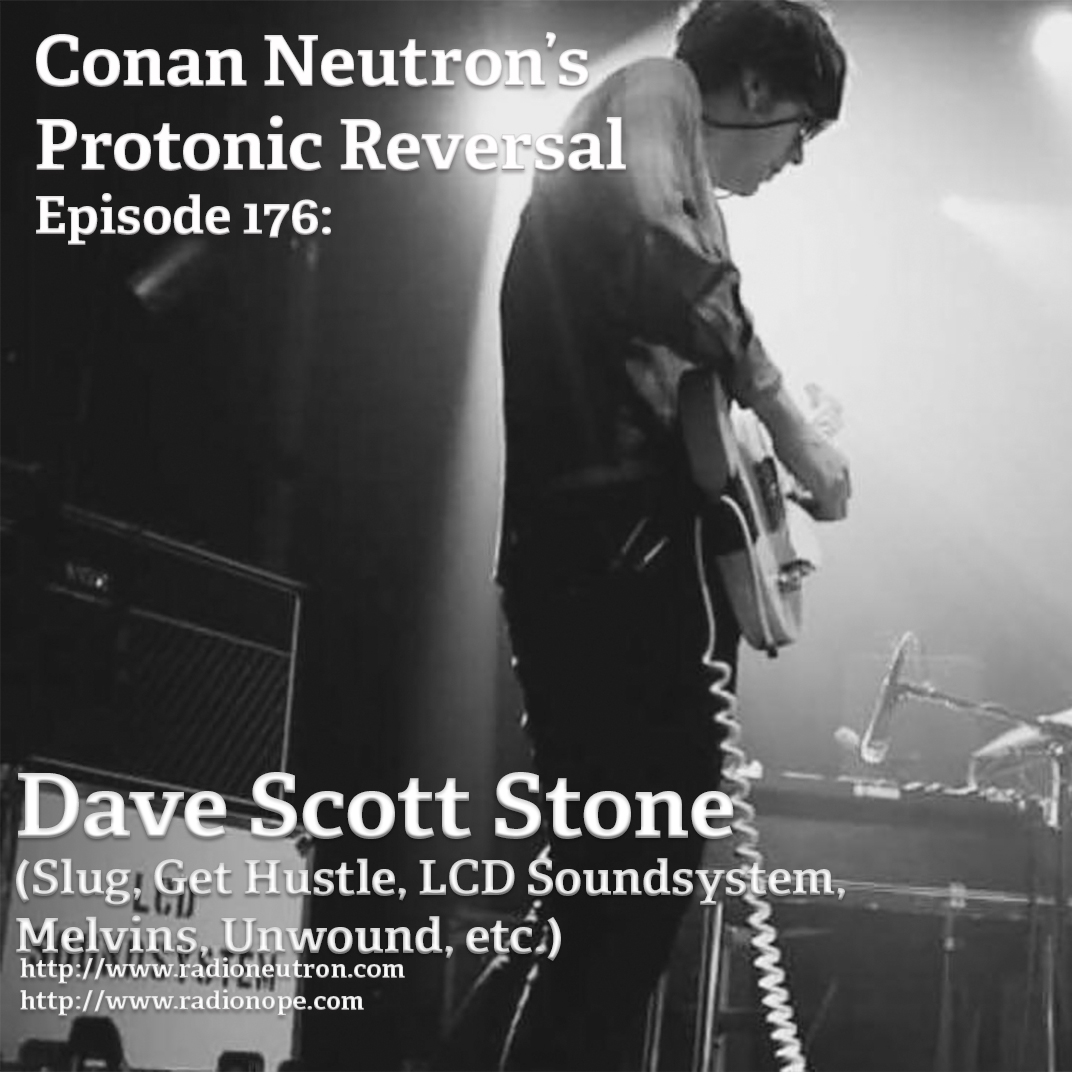 Ep176: David Scott Stone (LCD Soundsystem, Melvins, Unwound, Slug, Get Hustle, etc.)
