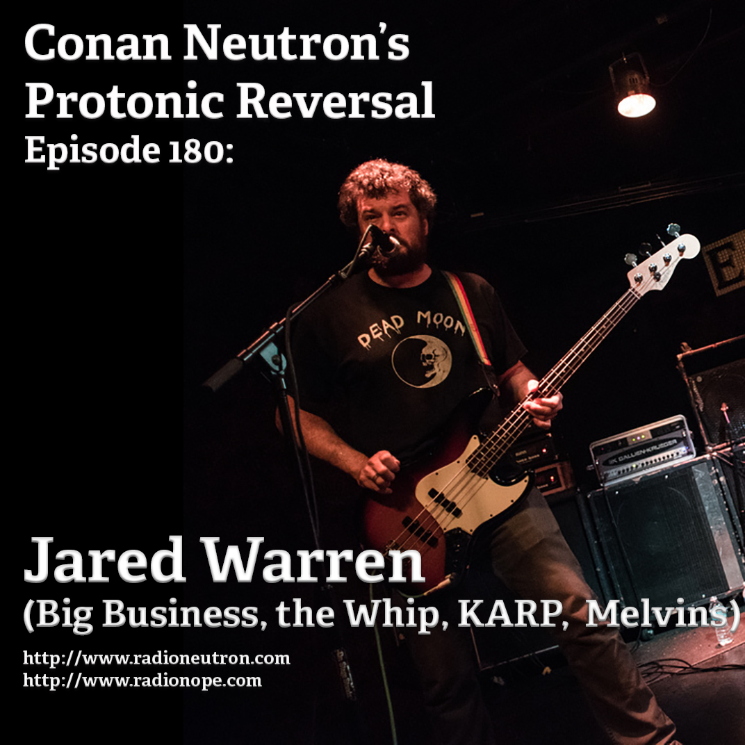 Ep180: Jared Warren (Big Business, the Whip, KARP, Melvins)