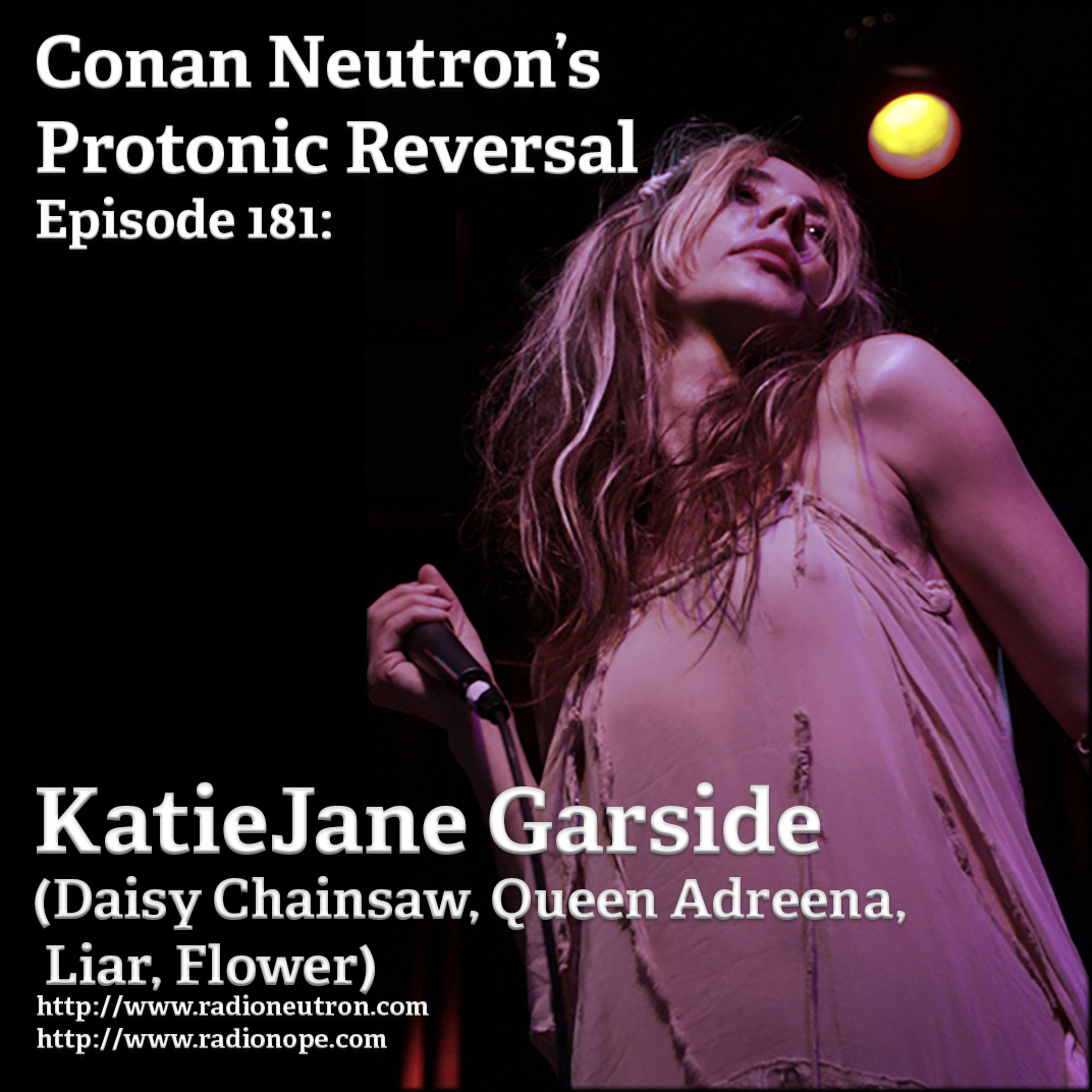 Ep181: KatieJane Garside (Daisy Chainsaw, Liar,flower, Queen Adreena)