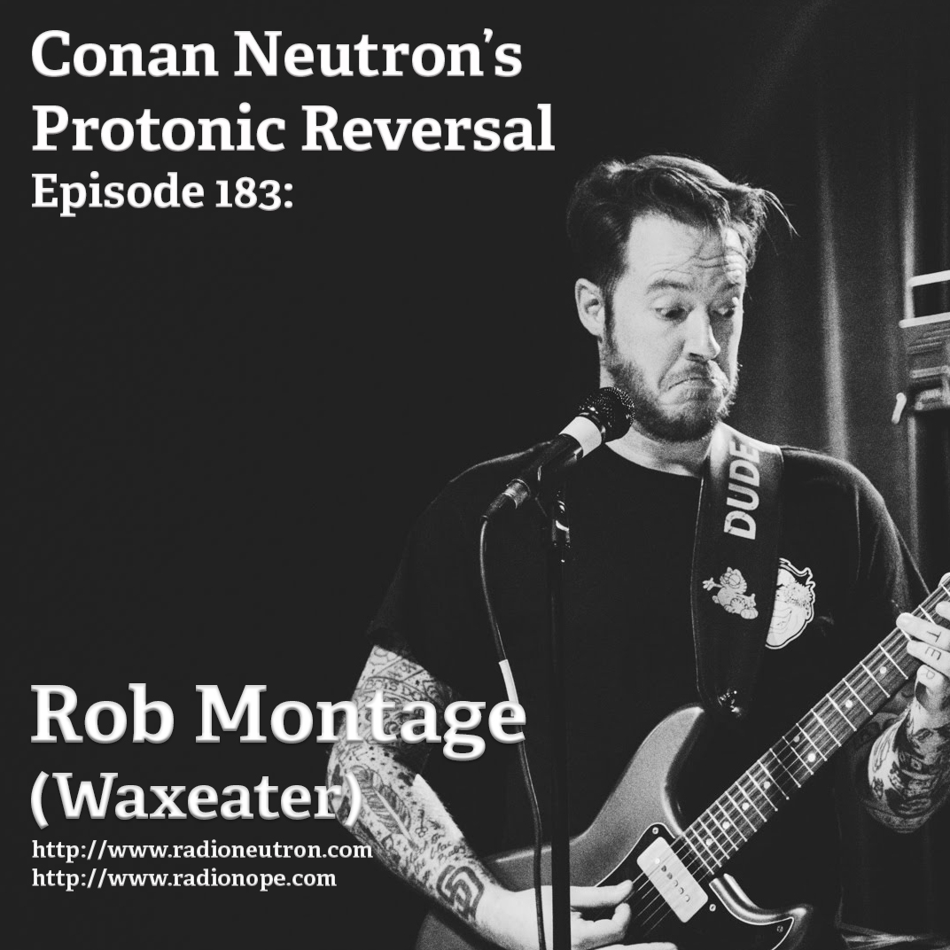 Ep183: Rob Montage (Waxeater)