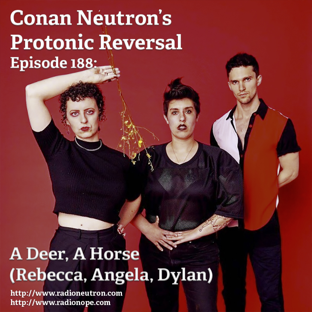 Ep188: A Deer A Horse (Rebecca, Angela, Dylan)