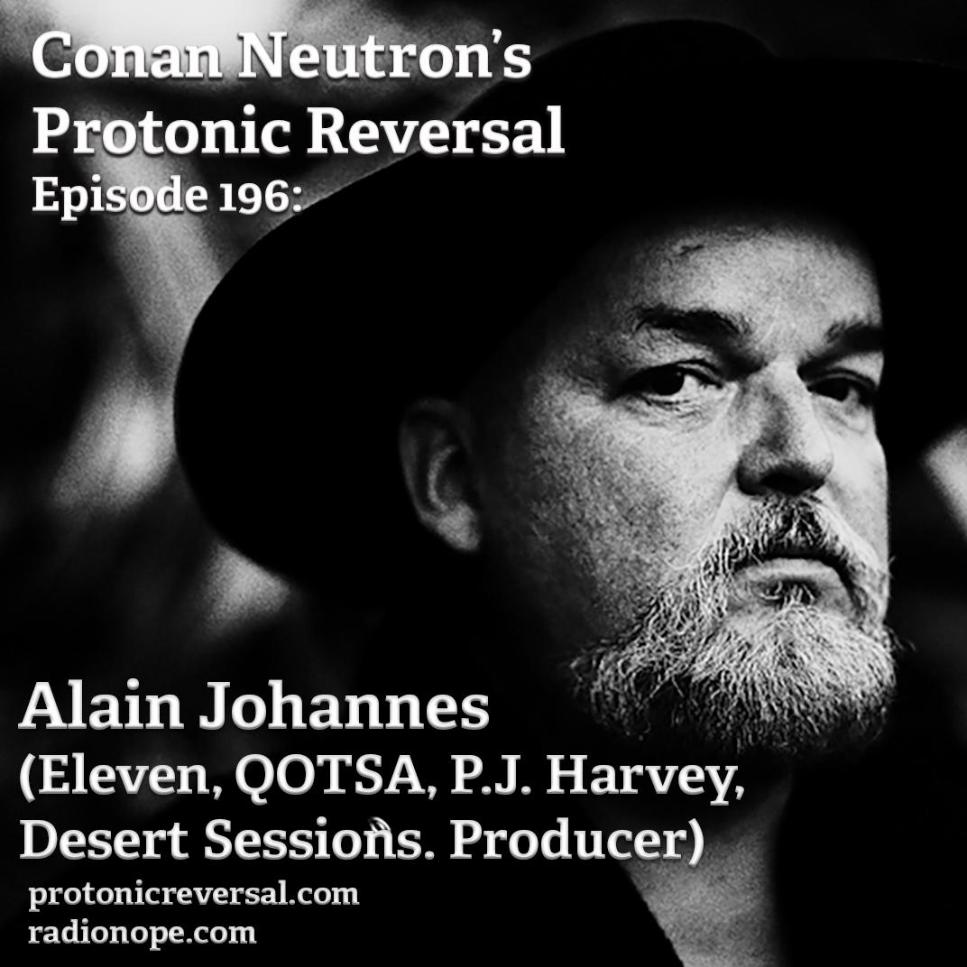 Ep196: Alain Johannes (Eleven, QOTSA, Desert Sessions, PJ Harvey, Producer)