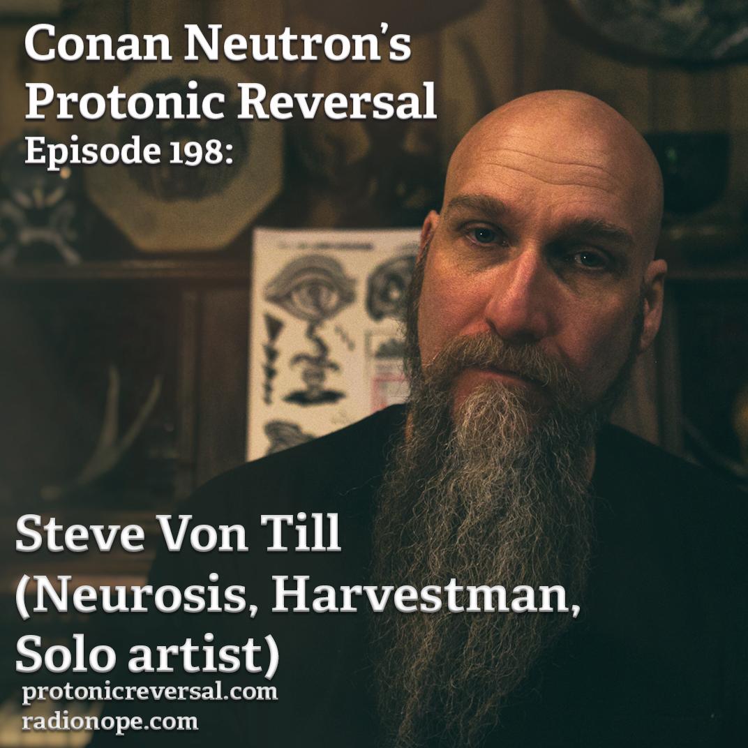 Ep198: Steve Von Till (Neurosis, Harvestman, Solo artist)