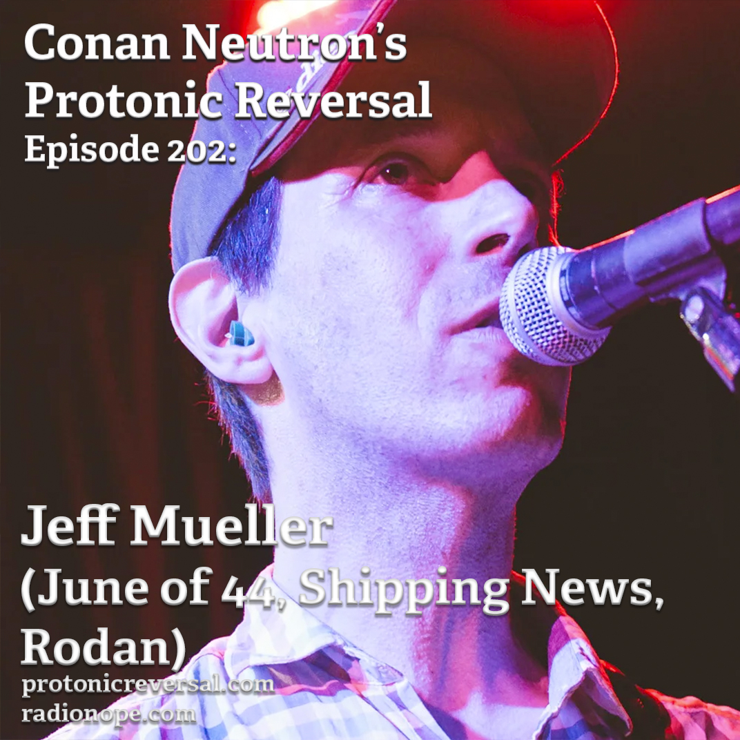 Ep202: Jeff Mueller (June of 44, Shipping News, Rodan)