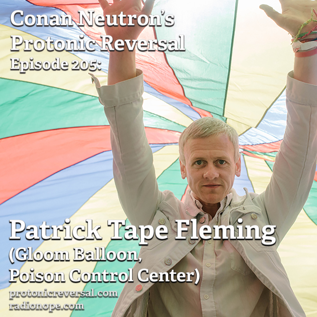 Ep205: Patrick Tape Fleming (Gloom Balloon, Poison Control Center)