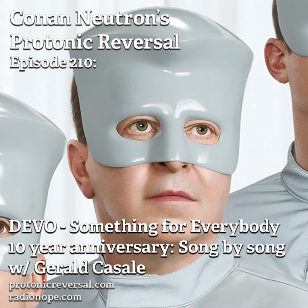 Ep210: DEVO - Something For Everybody 10 Year Breakdown with Jerry Casale