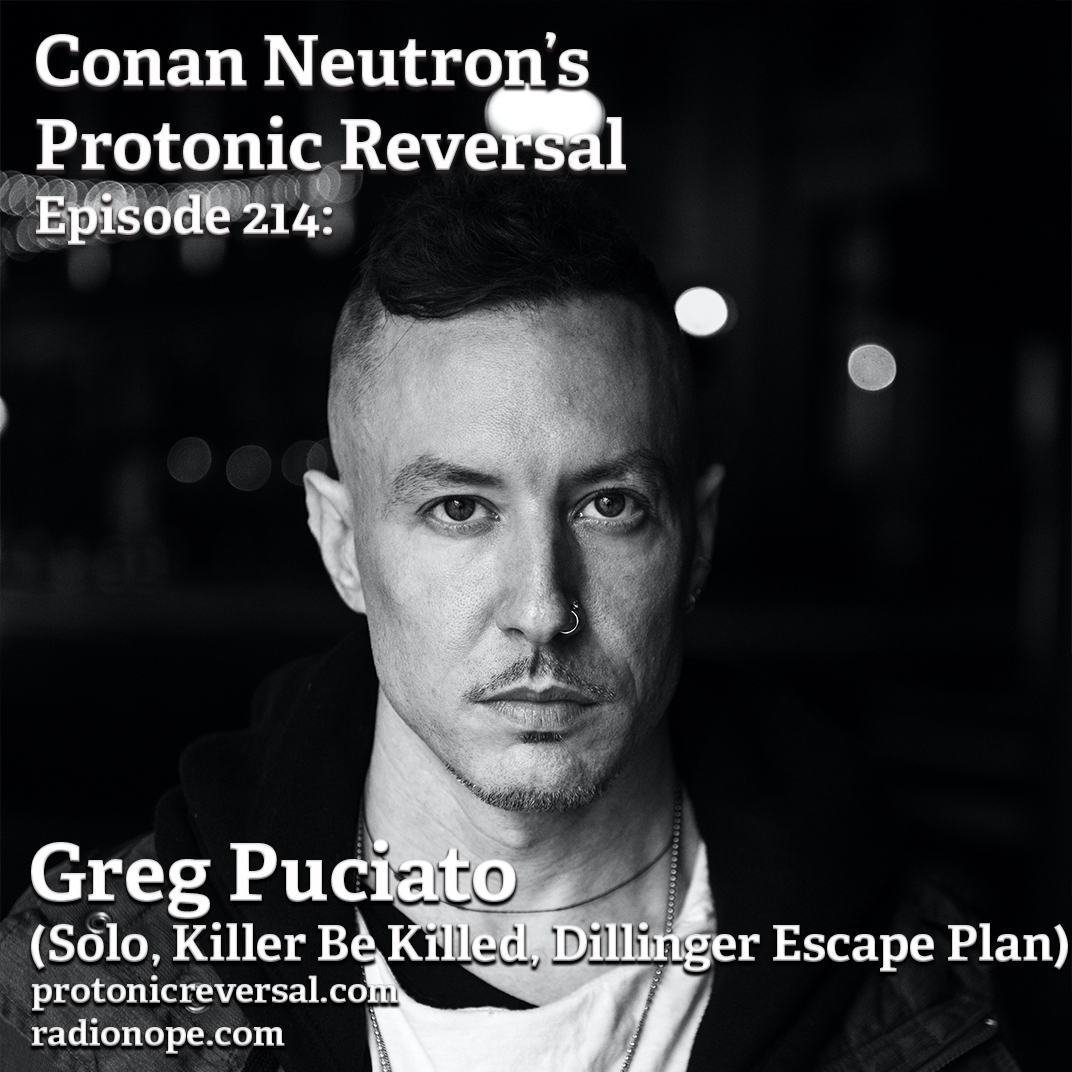 Ep214: Greg Puciato (Solo Artist, Killer Be Killed, Black Queen, Dillinger Escape Plan)