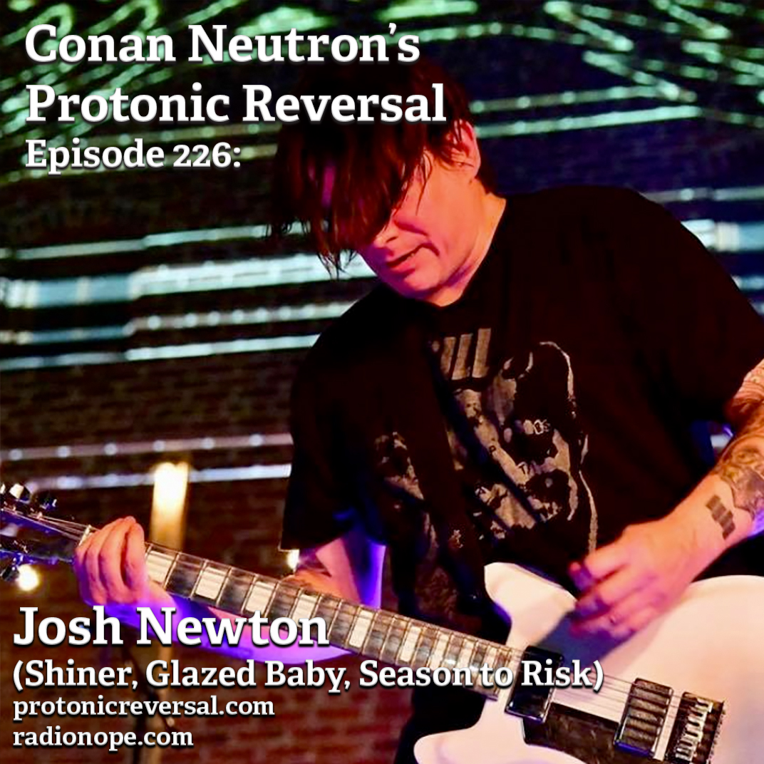 Ep226: Josh Newton (Shiner, Glazed Baby, Season to Risk)
