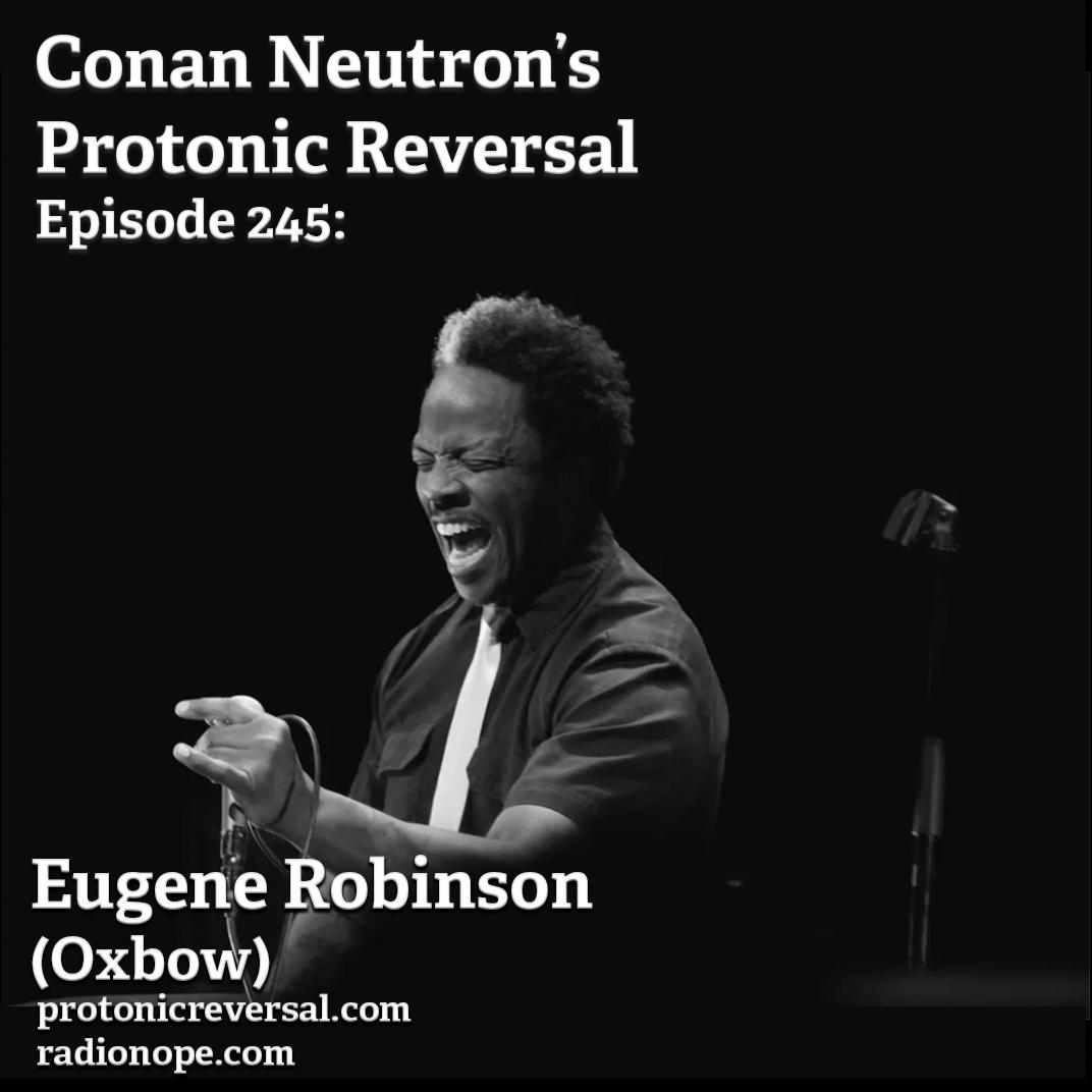 Ep245: Eugene Robinson (Oxbow, Whipping Boy)