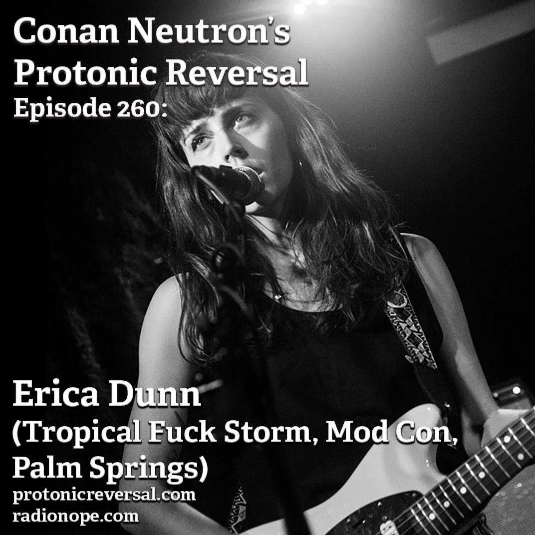 Ep260: Erica Dunn (Mod Con, Tropical Fuck Storm, Palm Springs)