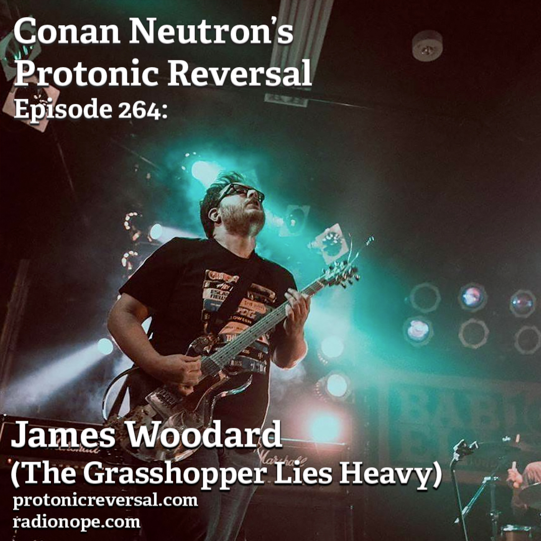 Ep264: James Woodard (The Grasshopper Lies Heavy)